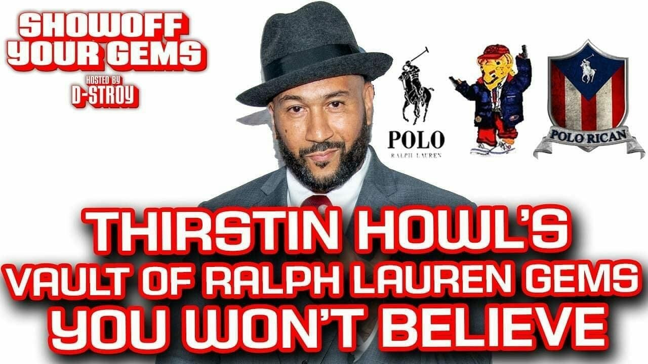 Lo Life Founder Thirstin Howl the 3rd Polo Ralph Lauren collection, inspiring stories and more Gems.